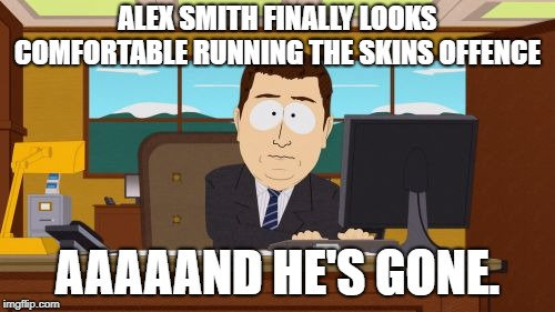 alex smith ... and hes gone